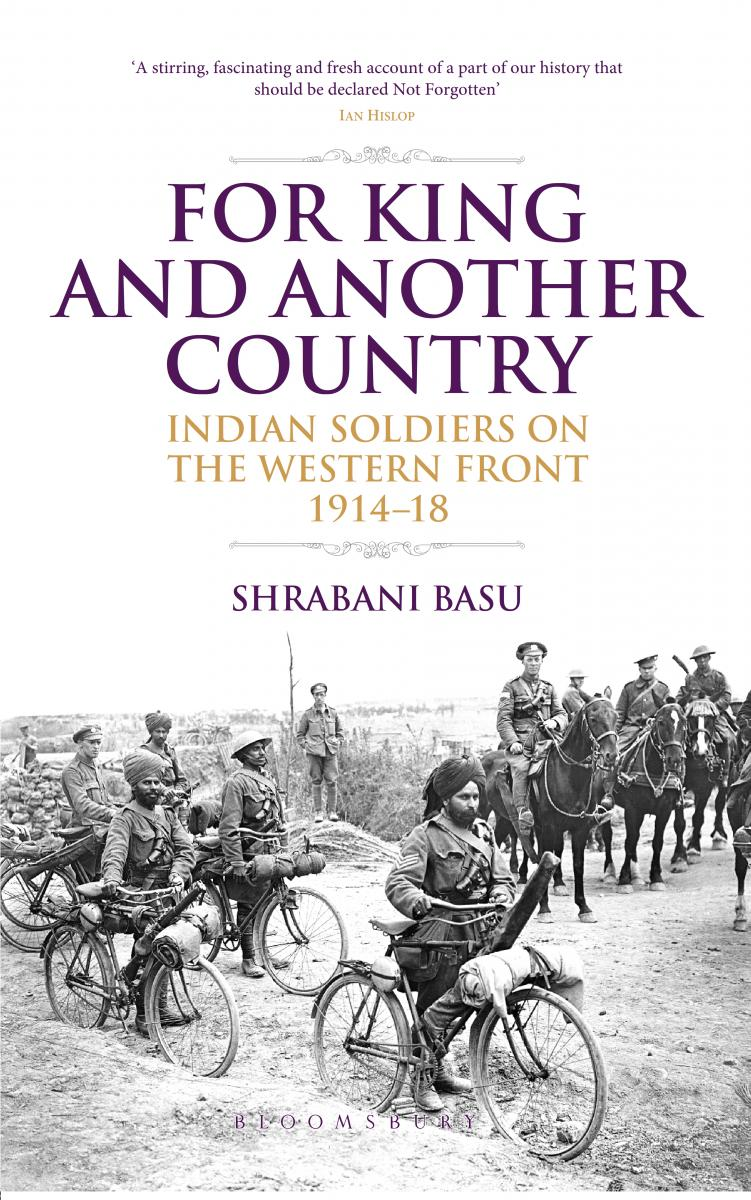 For King and Another Country, Indian Soldiers on the Western Front 1914-18